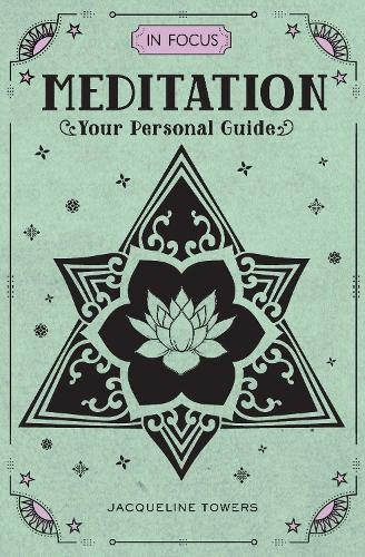 In Focus Meditation: Your Personal Guide - In Focus (Hardback)
