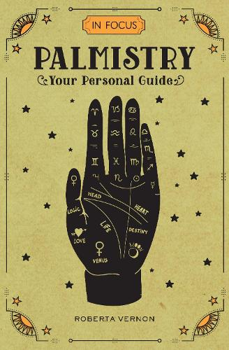In Focus Palmistry: Your Personal Guide - In Focus (Hardback)