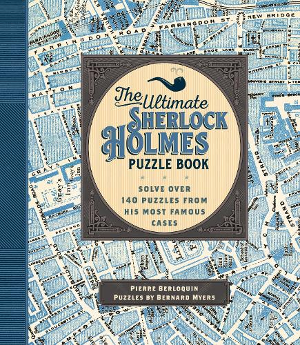 The Ultimate Sherlock Holmes Puzzle Book: Solve Over 140 Puzzles from His Most Famous Cases - Puzzlecraft 9 (Paperback)