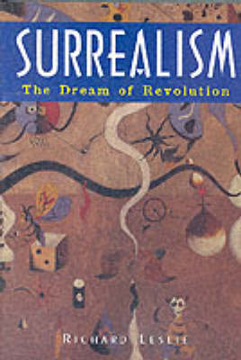 Surrealism: The Dream of Revolution (Hardback)