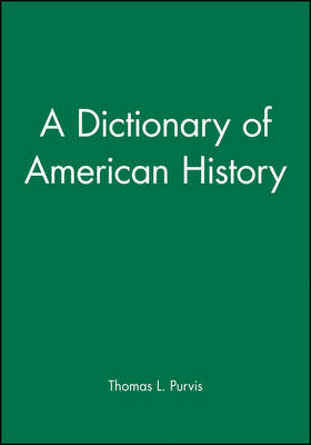 A Dictionary of American History (Paperback)