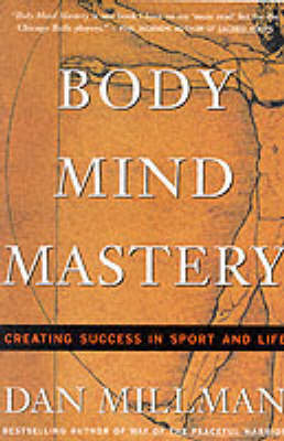 Body Mind Mastery: Creating Success in Sport and Life (Paperback)