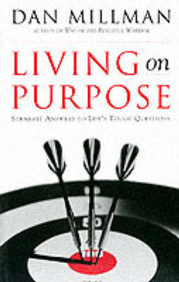 Living on Purpose: Straight Answers to Universal Questions (Paperback)