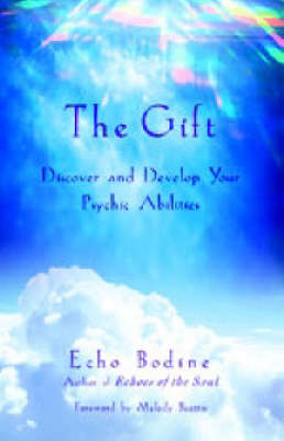 The Gift: Discover and Develop Your Psychic Abilities (Paperback)