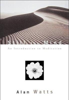 Still the Mind: An Introduction to Meditation (Paperback)