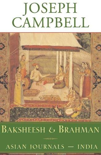 Baksheesh and Brahman: Asian Journals - India (Hardback)