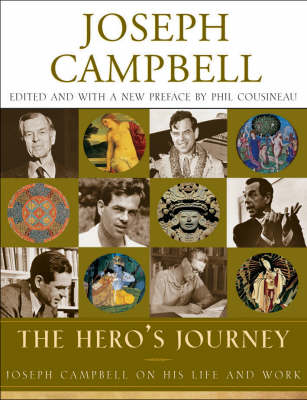 The Hero's Journey: Joseph Campbell on His Life and Work (Hardback)