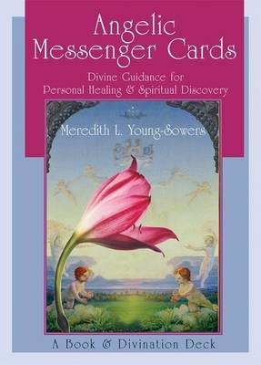 Angelic Messenger Cards: Divine Guidance for Personal Healing and Spiritual Discovery (Paperback)