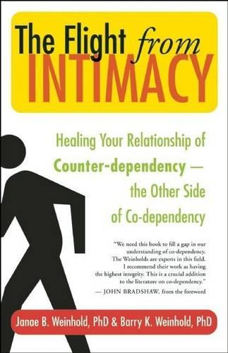 The Flight from Intimacy: Healing Your Relationship of Counter-dependence - the Other Side of Co-dependency (Paperback)