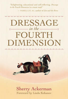 Dressage in the Fourth Dimension (Hardback)