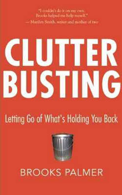 Clutter Busting: Letting Go of What's Holding You Back (Paperback)