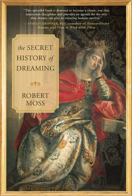 The Secret History of Dreaming (Paperback)