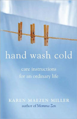 Hand Wash Cold: Care Instructions for an Ordinary Life (Paperback)