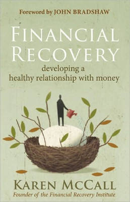 Financial Recovery: Developing a Healthy Relationship with Money (Paperback)
