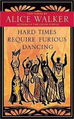 Hard Times Require Furious Dancing: New Poems (Hardback)