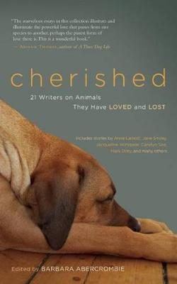 Cherished: 21 Writers on Animals They Have Loved and Lost (Paperback)