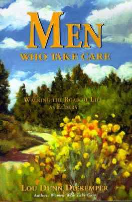 Men Who Take Care: Walking the Road of Life as Elders (Paperback)