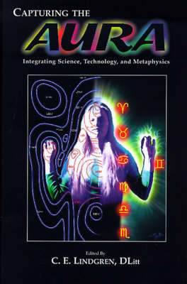 Capturing the Aura: Integrating Science, Technology and Metaphysics (Paperback)