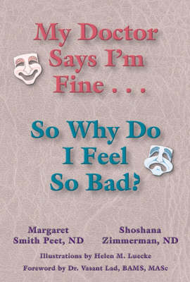 My Doctor Says I'm Fine, So Why Do I Feel So Bad (Paperback)