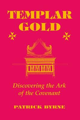 Templar Gold: Discovering the Ark of the Covenant (Paperback)