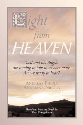 Light from Heaven: God and His Angels are Coming to Talk to Us Once More. are We Ready to Hear (Paperback)