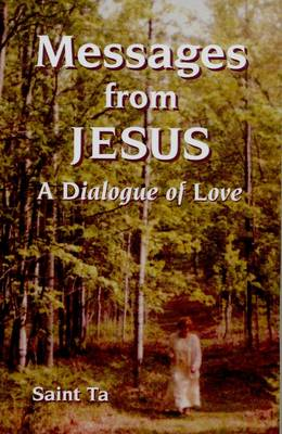 Messages from Jesus: A Dialogue of Love (Paperback)