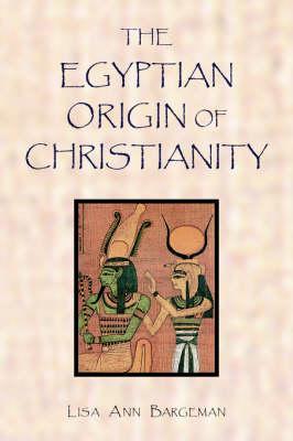 The Egyptian Origin of Christianity (Paperback)