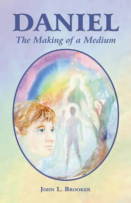 Daniel: The Making of a Medium (Paperback)