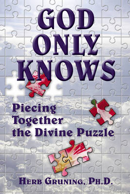 God Only Knows: Piecing Together the Divine Puzzle (Paperback)