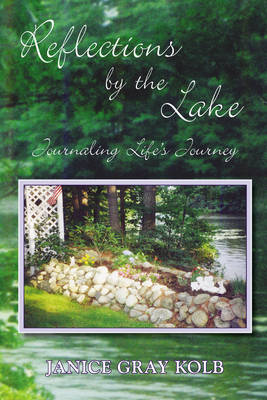 Reflections by the Lake: Journaling Life's Journey (Paperback)