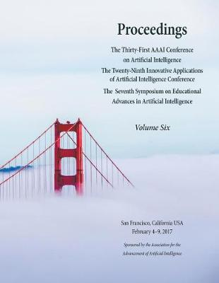 Proceedings of the Thirty-First AAAI Conference on Artificial Intelligence Volume 6 (Paperback)