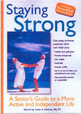 Staying Strong: A Senior's Guide to a More Active and Independent Life (Paperback)