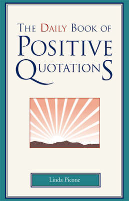 The Daily Book of Positive Quotations (Hardback)