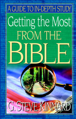 Getting the Most from the Bible: A Guide to In-Depth Study (Paperback)