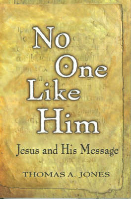 No One Like Him: Jesus and His Message (Paperback)