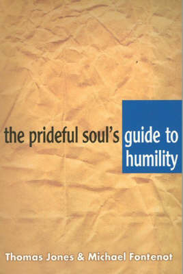 The Prideful Soul's Guide to Humility (Paperback)