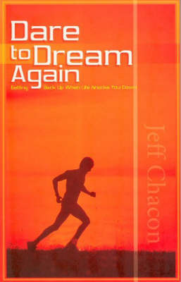 Dare to Dream Again: Getting Back Up When Life Knocks You Down (Paperback)