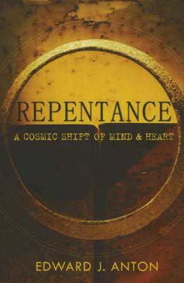Repentance: A Cosmic Shift of Mind and Heart (Paperback)