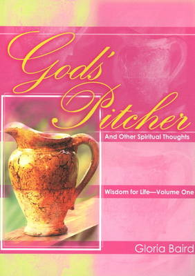 God's Pitcher and Other Spiritual Thoughts - Wisdom for Life Series (Paperback)