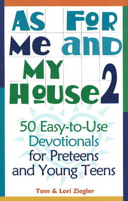 As for Me and My House: v. 2: 50 Easy-to-Use Devotionals for Preteens and Young Teens (Paperback)
