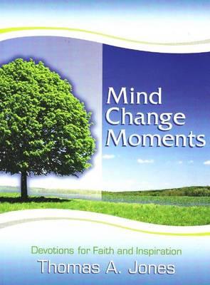 Mind Change Moments: Devotions for Faith & Inspiration (Paperback)