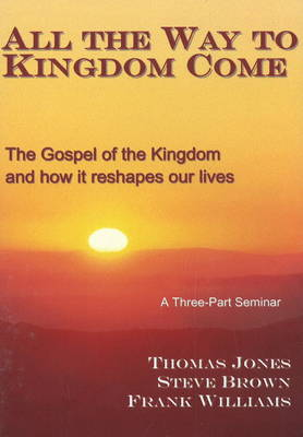 All the Way to Kingdom Come: The Gospel of the Kingdom and How it Reshapes Our Lives (CD-Audio)