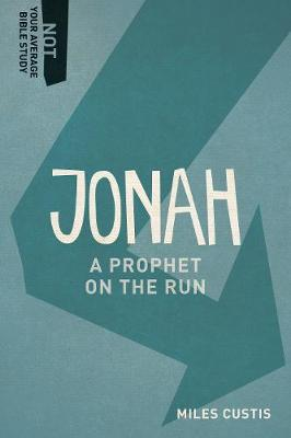 Jonah: A Prophet on the Run - Not Your Average Bible Study (Paperback)