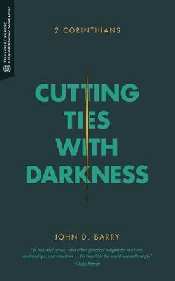 Cutting Ties with Darkness: 2 Corinthians - Transformative Word (Paperback)