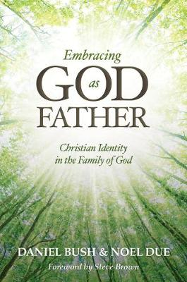 Embracing God as Father: Christian Identity in the Family of God (Paperback)