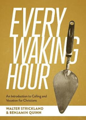 Every Waking Hour: An Introduction to Work and Vocation for Christians - SEBTS (Hardback)