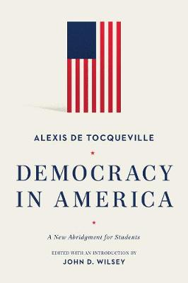 Democracy in America: A New Abridgment for Students (Paperback)