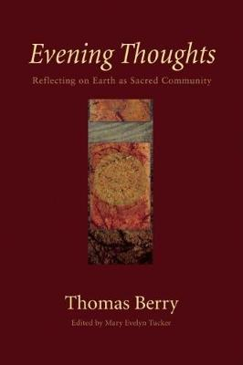 Evening Thoughts: Reflecting on Earth as Sacred Community (Hardback)
