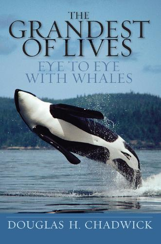 The Grandest of Lives: Eye to Eye with Whales (Paperback)