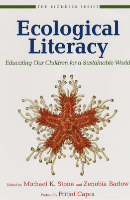 Ecological Literacy: Educating Our Children for a Sustainable World - Bioneers Series (Paperback)